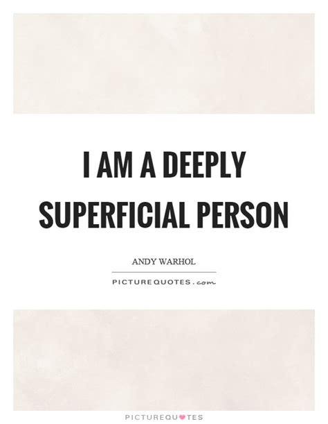 i am a deeply superficial person picture quotes