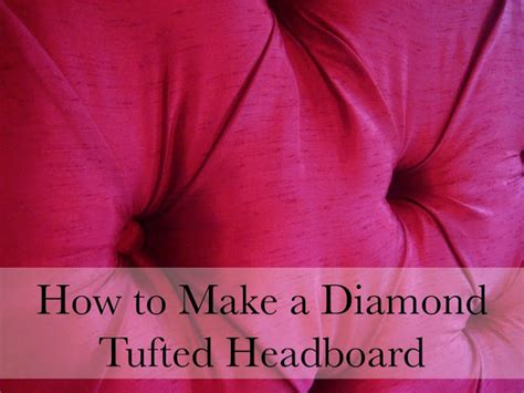how to diamond tuft a headboard hodge podge how to make a diamond tufted headboard