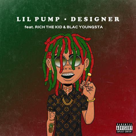 lil pump zip album free download lil pump ft rich the kid blac youngsta designer