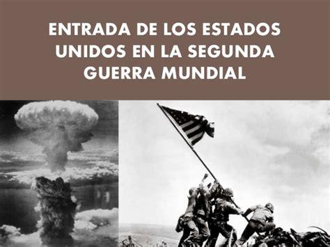 la segunda guerra mundial entrada de los estados unidos en la segunda guerra mundial