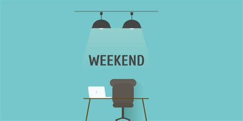 how to make the most of a working weekend