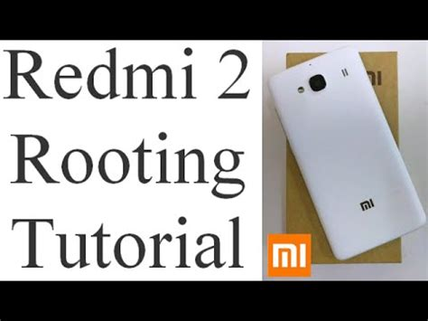 tutorial root xiaomi redmi 2 how to root xiaomi redmi 2 step by step redmi 2 rooting