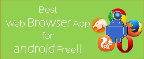 best browser for android top 5 best web browser for android 2015 free make your experience better