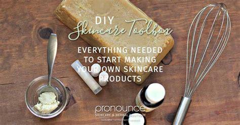 diy pronunciation diy skincare toolbox ingredients needed to start making