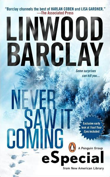 never saw it coming never saw it coming an especial from new american library by linwood barclay nook book