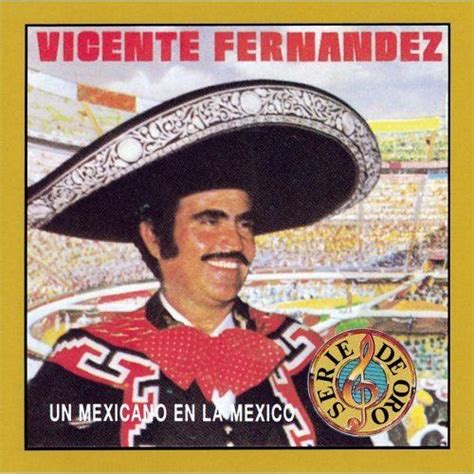 vicente fernandez album covers un mexicano en la mexico vicente fernandez mp3 buy full