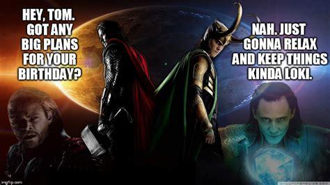 Thor Birthday Meme - happy birthday tom hiddleston imgflip