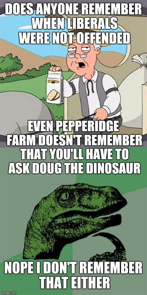 Pepperidge Farm Meme Maker - liberals imgflip