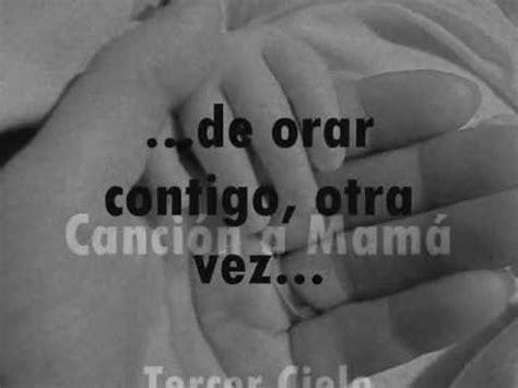 canci de mama cancion a mama tercer cielo letra lyrics youtube