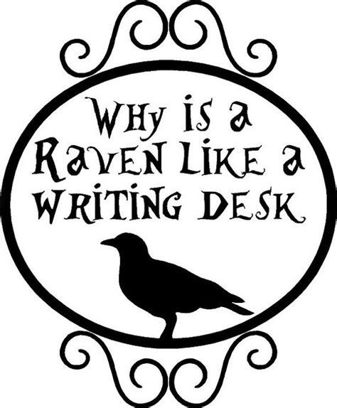 raven like a writing desk raven like a writing desk quote maker