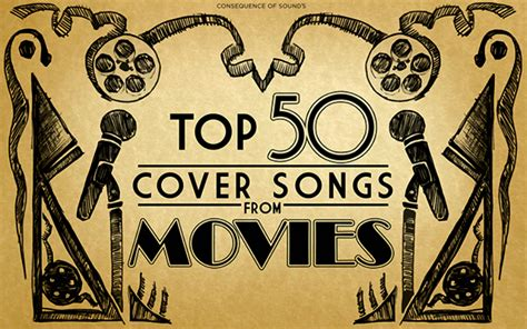 top 50 songs of 2014 consequence of sound top 50 cover songs from movies consequence of sound