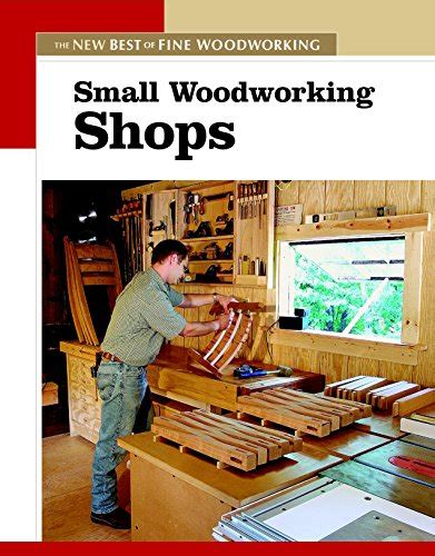 taunton press woodworking small woodworking shops new best of woodworking