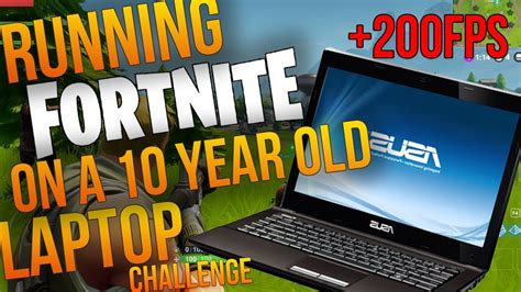 fortnite on laptop running fortnite on a 10 year laptop increase fp