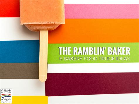Baker Mba Accreditation by The Ramblin Baker 6 Bakery Food Truck Ideas To Inspire