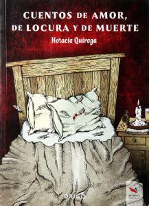 cuentos de amor locura y muerte el almohad 243 n de plumas horacio quiroga pilar221b