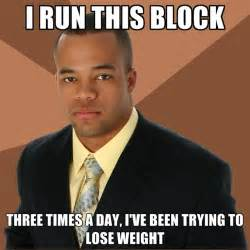 Weights Memes - i run this block three times a day i ve been trying to