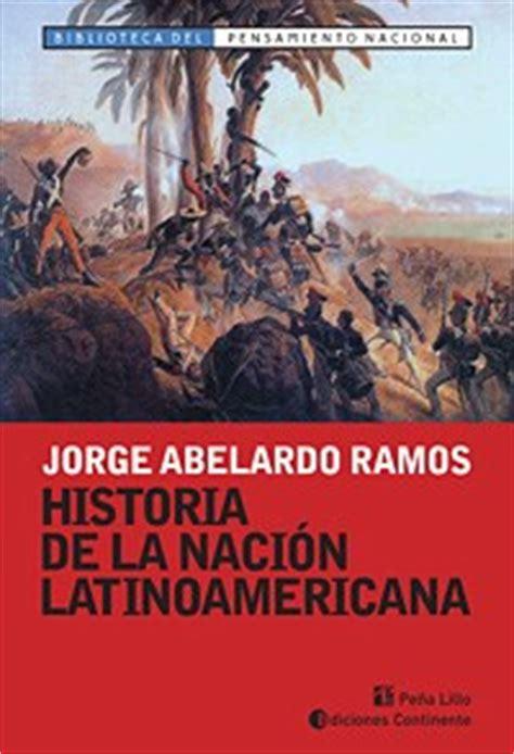 libro la nacin inventada historia de la nacion latinoamericana por ramos jorge abelardo 9789507543272 c 250 spide com