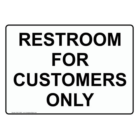 bathroom for customers only sign restroom for customers only sign nhe 15863 restroom public