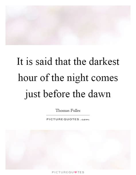 darkest hour of the night it is said that the darkest hour of the night comes just