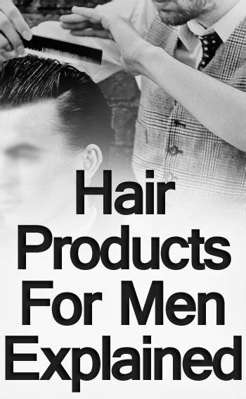 mens hair styling products explained your guide hair products for men explained styling options for your