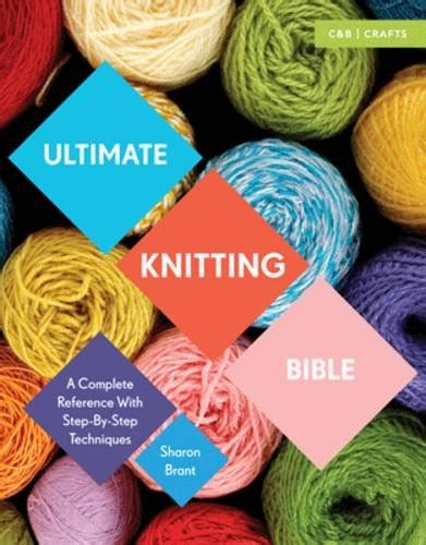 advanced knitting mastery knitting tricks tips techniques books ultimate knitting bible a complete reference with step by