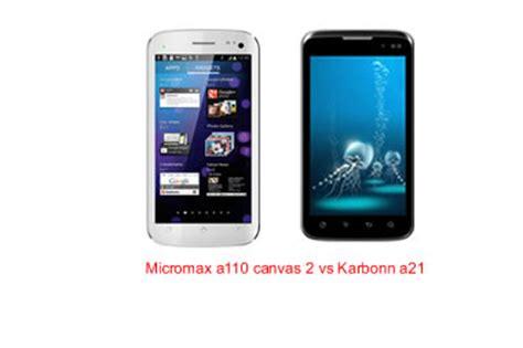 themes for micromax a110 canvas 2 micromax a110 canvas2 vs karbonn a21 comparison