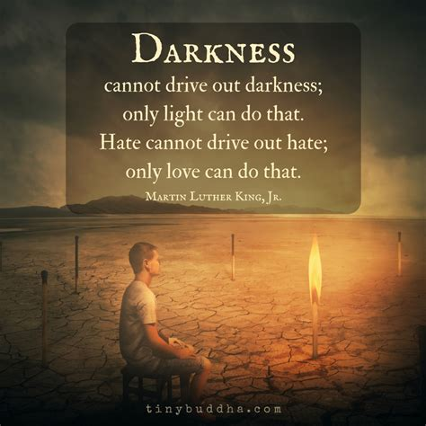 drive out darkness cannot drive out darkness tiny buddha