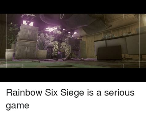 Is A Serious by Rainbow Six Siege Is A Serious Meme On Sizzle