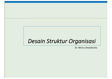 struktur organisasi dan desain kerja desain struktur organisasi kuliah 2 ompi