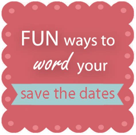 Ways To Save The Date by Ways To Word Your Save The Date Cards