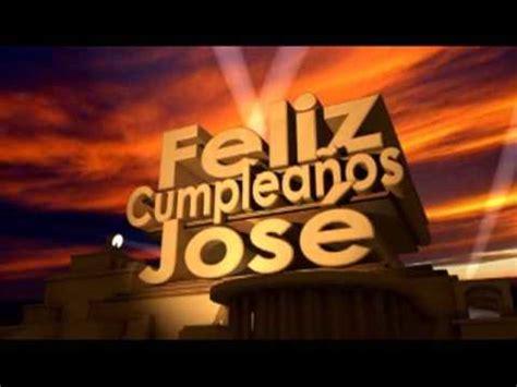 imagenes de cumpleaños para jose feliz cumplea 241 os jos 233 youtube