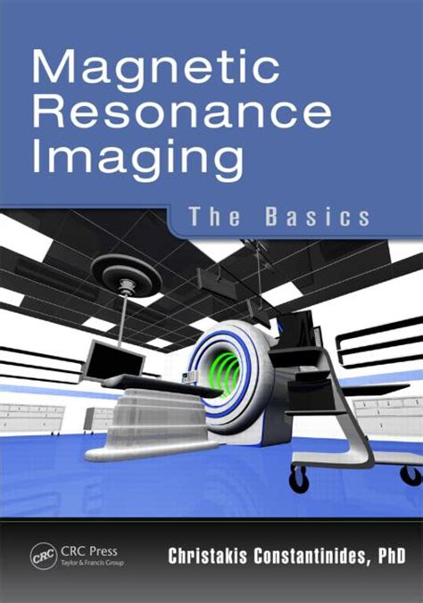 mri the basics books magnetic resonance imaging the basics crc press book
