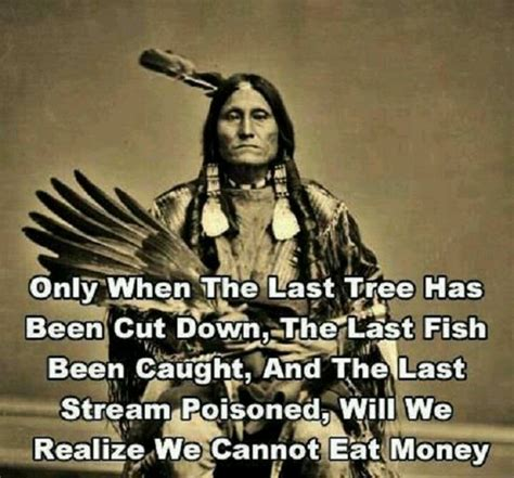 The Last American Quotes Cree Indian Proverb Words Of Wisdom Proverbs And Indian