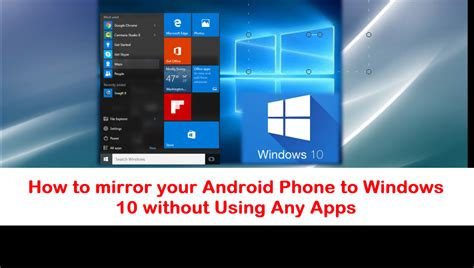 how to android apps on windows phone how to mirror your android phone screen to a windows 10 pc without installing any additional