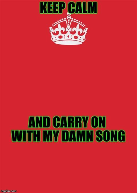 Carry On Meme - keep calm and carry on red meme imgflip