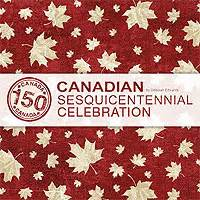 Quilting Notions Canada by Canada S 150th Birthday Quilting Contests And Programs