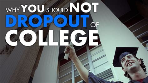 how to dropout of college why you should not drop out of college youtube