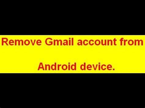 how to remove account from android phone remove gmail account or account from android or signout from android