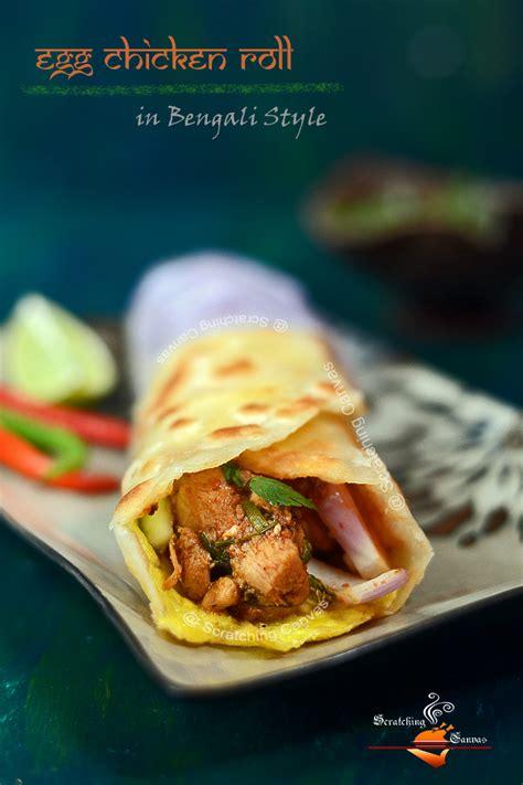 kolkata style chicken egg roll bengali chicken kati roll