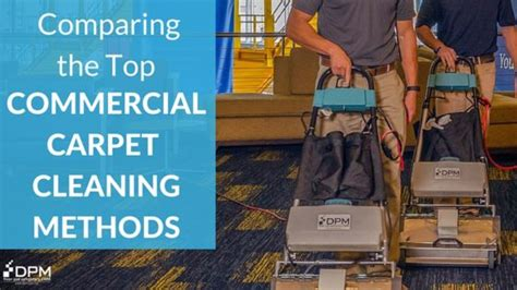 Upholstery Cleaning Methods by Comparing The Top Commercial Carpet Cleaning Methods Dpm Care