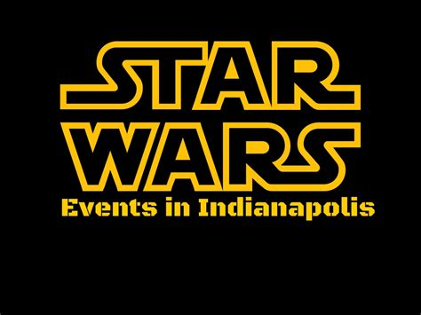 Indianapolis Events Calendar Wars Rogue One Events And Activities In Indianapolis