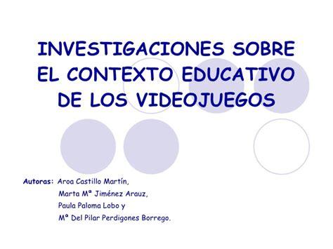investigacin sobre el conocimiento 8420693871 investigaciones sobre el contexto educativo de los videojuegos