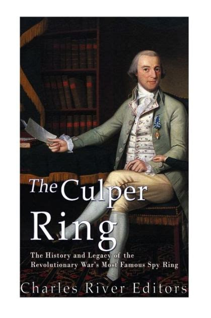 libro a legacy of spies the culper ring the history and legacy of the revolutionary war s most famous spy ring by