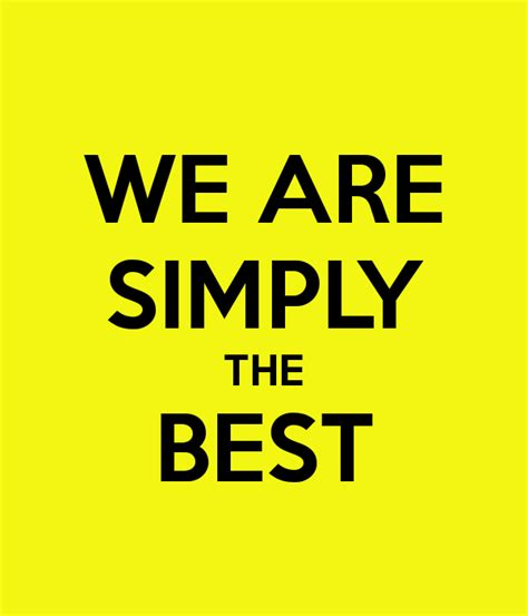 we are the best we are simply the best poster ultrapro team keep calm