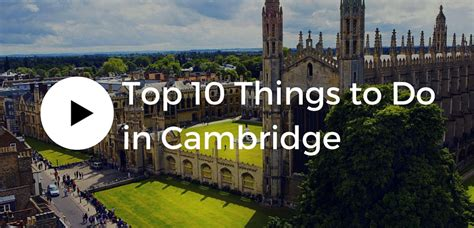 best things to see in top 10 things to do in cambridge
