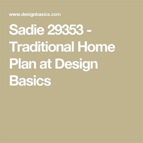 sadie 29353 traditional home plan at design basics 37 best plantations images on pinterest art paintings