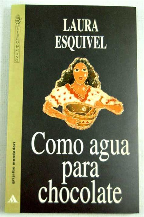 laura esquivel como agua 0729304531 como agua para chocolate esquivel laura 1 15 euros ref 269371