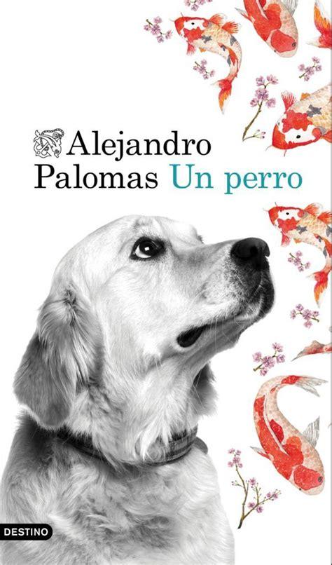 libro dias de perros el 16 libros para leer en 2016 libros y literatura