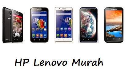Hp Lenovo Murah Berkualitas harga hp lenovo android murah dibawah 1 jutaan terbaru 2015 info menarik