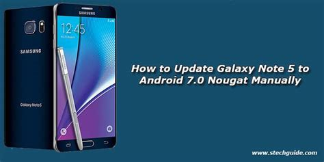 how to update android phone manually how to update galaxy note 5 to android 7 0 nougat manually